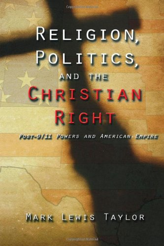 9780800637835: Religion, Politics, and the Christian Right: Post-9/11 Powers and American Empire: Post 9/11 Powers in American Empire