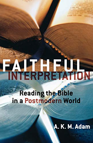 9780800637873: Faithful Interpretation: Reading the Bible in a Postmodern World