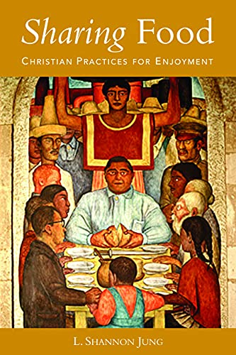 9780800637927: Sharing Food: Christian Practices for Enjoyment