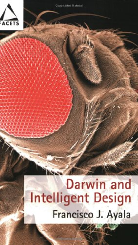 Darwin And Intelligent Design (Facets Series): Francisco Jose Ayala