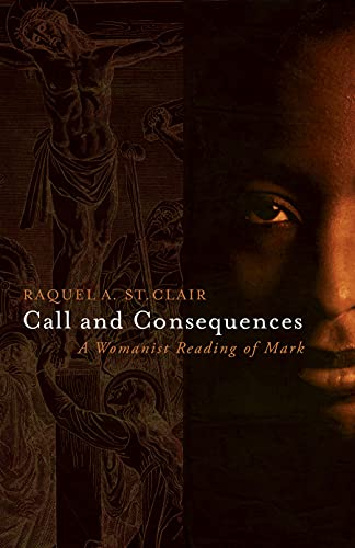 CALL AND CONSEQUENCES : A Womanist Reading of Mark