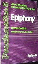 9780800641023: Proclamation 3: AIDS for Interpreting the Lessons of the Church Year, Series B : Epiphany