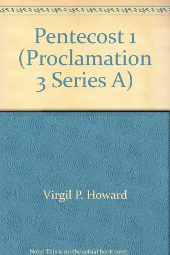 Pentecost 1 (Proclamation 3, AIDS for Interpreting the Lessons of the Chu): Virgil P. Howard