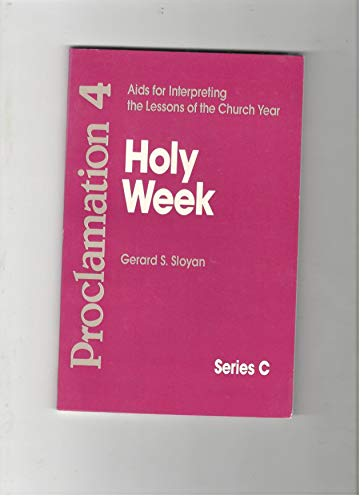 9780800641566: Proclamation 4: AIDS for Interpreting the Lessons of the Church Year : Series C : Holy Week