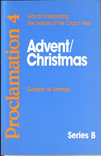 9780800641696: Advent/Christmas (Aids for Interpreting the Lessons of the Church Year: Proclamation 4, Series B)