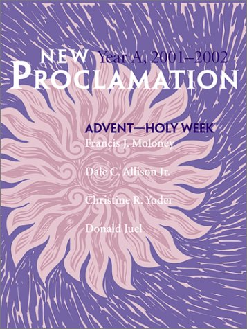 New Proclamation: Year A, Advent Through Holy: Dale C., Jr.