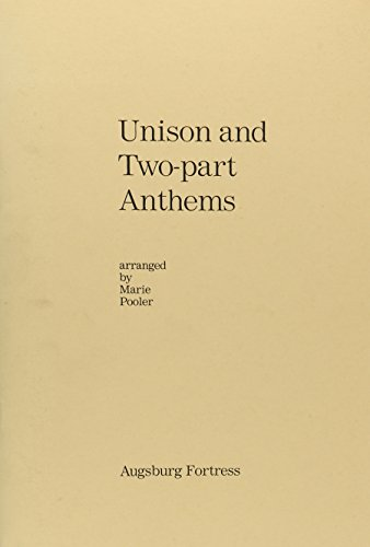 Unison and Two- Part Anthems