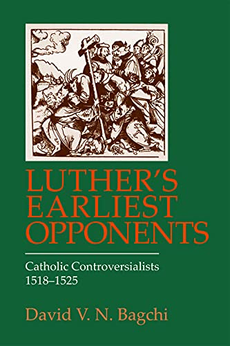 9780800662035: Luther's Earliest Opponents: Catholic Controversialists, 1518-1525