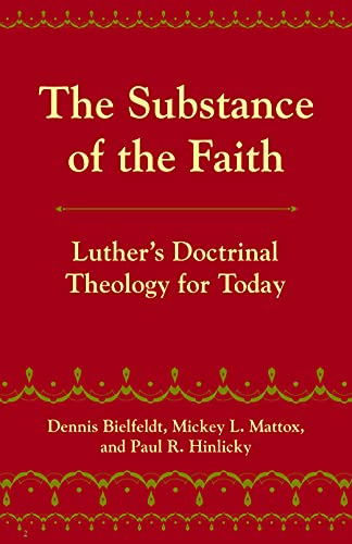 9780800662530: The Substance of the Faith: Luther's Doctrinal Theology for Today