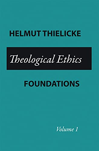 9780800662646: Theological Ethics: Foundations: 1