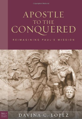 9780800662813: Apostle to the Conquered: Reimaging Paul's Mission (Paul in Critical Contexts)