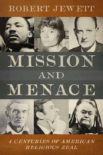 9780800662837: Mission and Menace: Four Centuries of American Religious Zeal