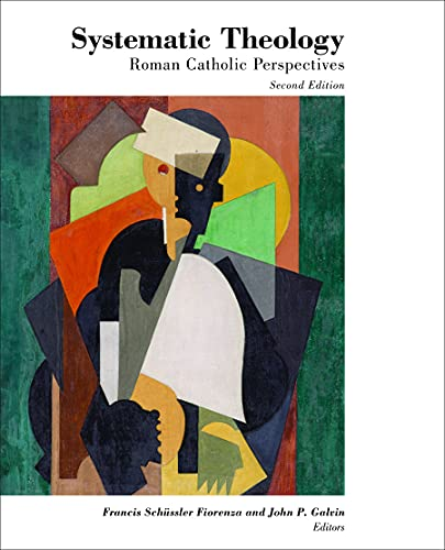 Systematic Theology: Roman Catholic Perspectives (Theology and