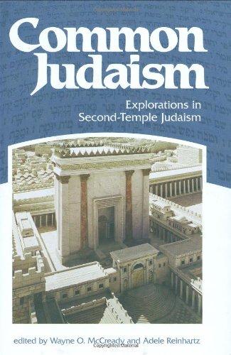 COMMON JUDAISM : Explorations in Second Temple Judaism: McCready, Wayne O. (editor); Reinhartz, ...