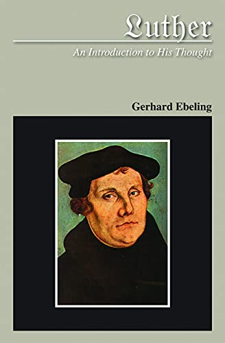 Luther: An Introduction to His Thought: Ebeling, Gerhard
