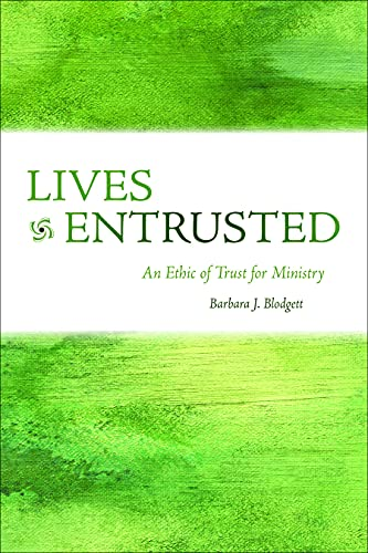 9780800663216: Lives Entrusted: An Ethic of Trust for Ministry (Prisms)