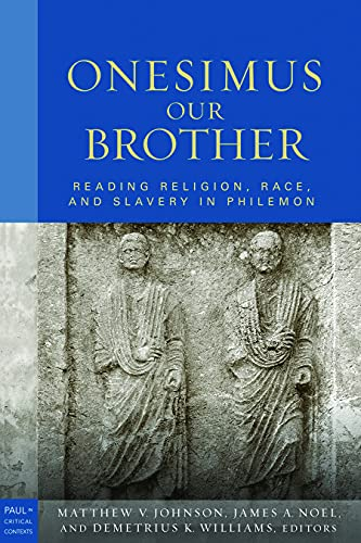 9780800663414: Onesimus Our Brother: Reading Religion, Race, and Culture in Philemon (Paul in Critical Contexts)