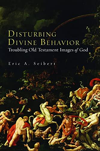 9780800663445: Disturbing Divine Behaviour: Troubling Old Testament Images of God