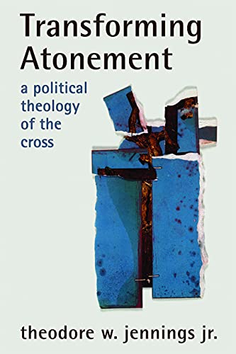 9780800663506: Transforming Atonement: A Political Theology of the Cross