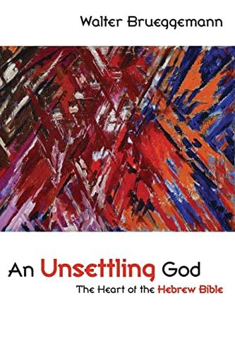 An Unsettling God: The Heart of the Hebrew Bible (0800663632) by Walter Brueggemann