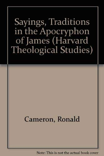 9780800670153: Sayings, Traditions in the Apocryphon of James (Harvard Theological Studies)