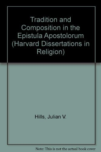 9780800670788: Tradition and Composition in the Epistula Apostolorum (Harvard Dissertations in Religion)