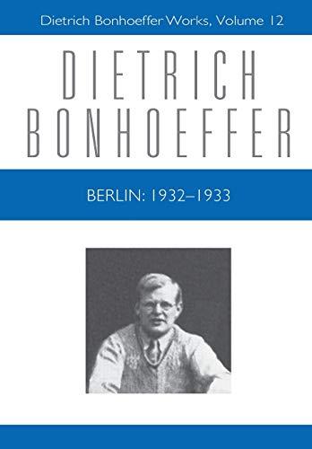 9780800683122: Berlin: 1932-1933 (Dietrich Bonhoeffer Works, Vol. 12)