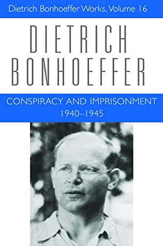 9780800683160: Conspiracy and Imprisonment, 1940-1945 (Dietrich Bonhoeffer Works, Vol. 16)