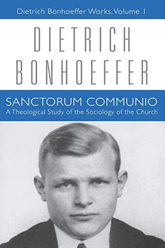 9780800696528: Sanctorum Communio: A Theological Study of the Sociology of the Church (Dietrich Bonhoeffer Works, Vol. 1)