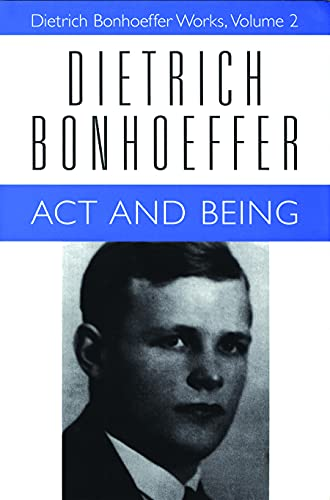 9780800696535: Act and Being: Transcendental Philosophy and Ontology in Systematic Theology (Dietrich Bonhoeffer Works, Vol. 2) (Volume 2)