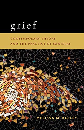9780800696610: Grief: Contemporary Theory and the Practice of Ministry