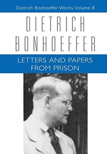 Letters and Papers from Prison (Dietrich Bonhoeffer Works, Vol. 8): Dietrich Bonhoeffer