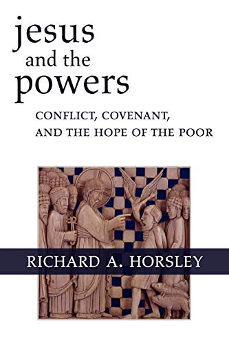 9780800697082: Jesus and the Powers: Conflict, Covenant, and the Hope of the Poor