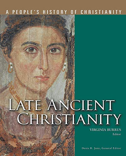 9780800697204: Late Ancient Christianity (People's History of Christianity)