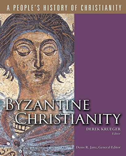 9780800697211: Byzantine Christianity (People's History of Christianity) (A People's History of Christianity)