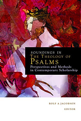 Soundings in the Theology of Psalms: Perspectives and Methods in Contemporary Scholarship: R. ...