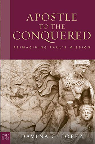 9780800697693: The Apostle to the Conquered: Reimagining Paul's Mission (Paul in Critical Context)