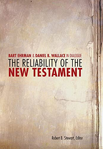 9780800697730: The Reliability of the New Testament: Bart Ehrman and Daniel Wallace in Dialogue