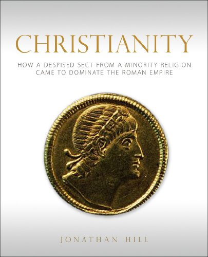 9780800697778: Christianity: How a Despised Sect from a Minority Religion Came