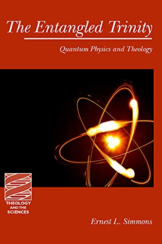 9780800697860: The Entangled Trinity: Quantum Physics and Theology (Theology and the Sciences)