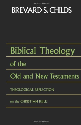 9780800698324: Biblical Theology of the Old and New Testaments: Theological Reflection on the Christian Bible