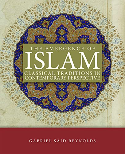 9780800698591: The Emergence of Islam: Classical Traditions in Contemporary Perspective