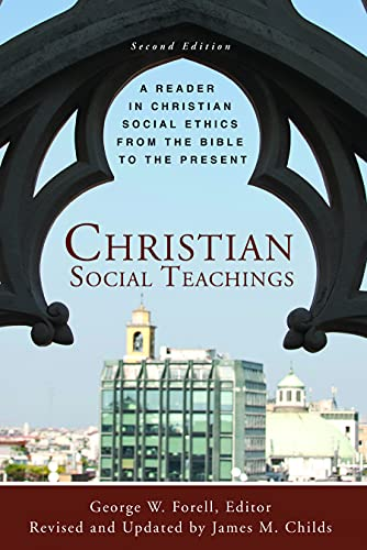 9780800698607: Christian Social Teachings: A Reader in Christian Social Ethics from the Bible to the Present