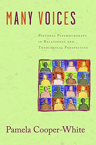 Many Voices: Pastoral Psychotherapy in Relational and Theological Perspective: Pamela Cooper-White