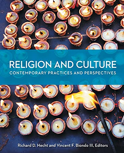 Religion and Culture: Contemporary Practices and Perspectives (Paperback): Richard Hecht