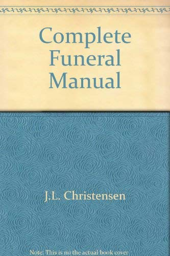 Complete Funeral Manual: Christensen, J.L.