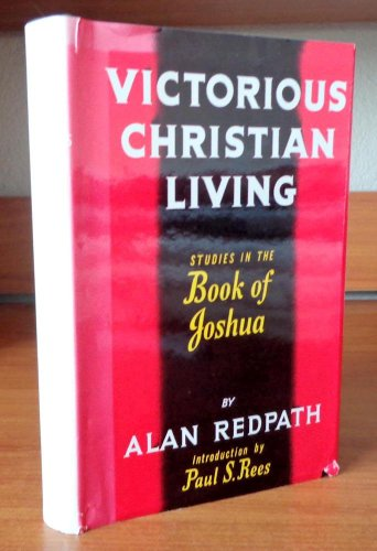 Victorious christian living : studies in the: Redpath, Alan