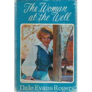 The Woman at the Well: Rogers, Dale