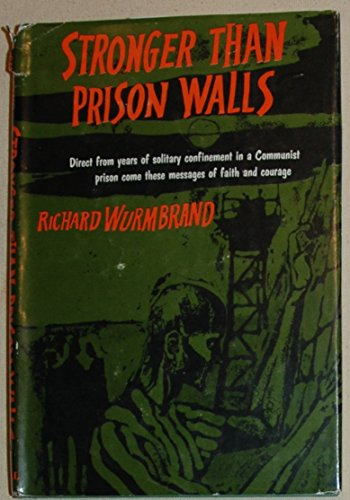 Stronger than prison walls (0800704126) by Richard Wurmbrand