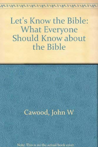 Let's Know the Bible: John W. Cawood